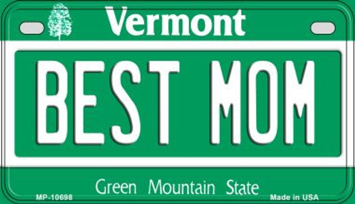 Best Mom Vermont Novelty Metal Motorcycle Plate MP-10698