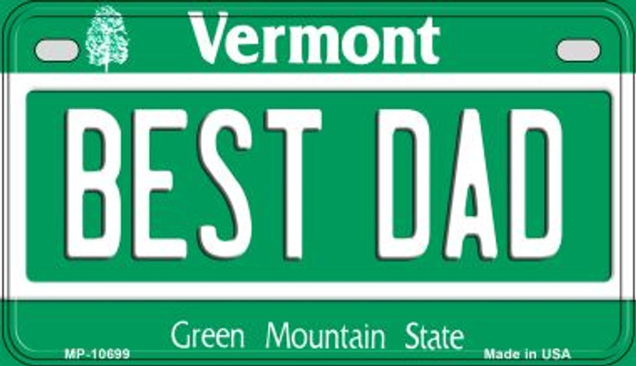 Best Dad Vermont Novelty Metal Motorcycle Plate MP-10699