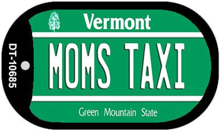 Moms Taxi Vermont Novelty Metal Dog Tag Necklace DT-10685