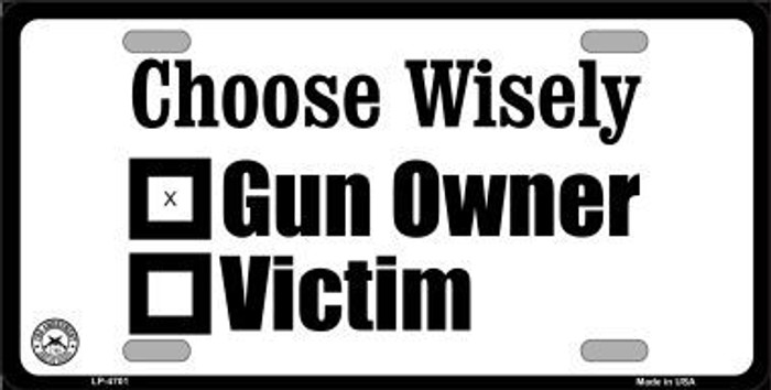 Choose Wisely Metal Novelty License Plate