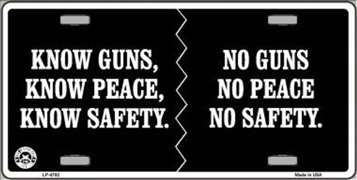 Know Guns, Know Peace, Know Safety Metal Novelty License Plate LP-4702