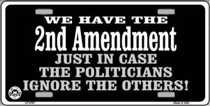 2nd Amendment In Case Politicians Ignore Metal Novelty License Plate LP-4707