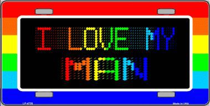 I Love My Man Metal Novelty License Plate LP-4720