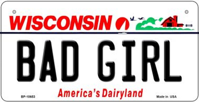 Bad Girl Wisconsin Novelty Metal Bicycle Plate BP-10653