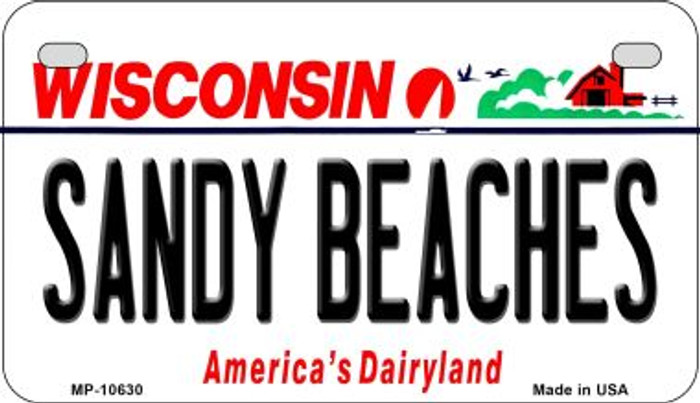 Sandy Beaches Wisconsin Novelty Metal Motorcycle Plate MP-10630