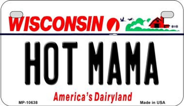 Hot Mama Wisconsin Novelty Metal Motorcycle Plate MP-10638
