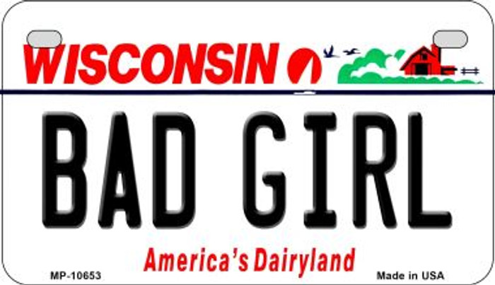 Bad Girl Wisconsin Novelty Metal Motorcycle Plate MP-10653