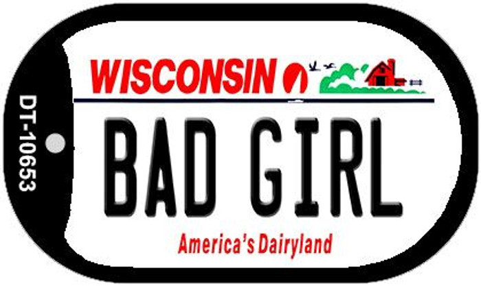 Bad Girl Wisconsin Novelty Metal Dog Tag Necklace DT-10653