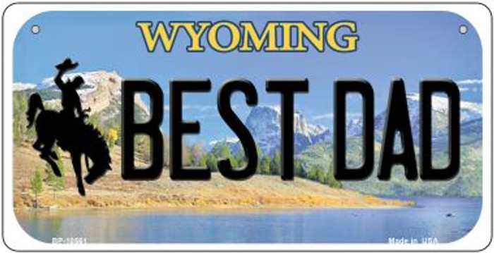 Best Dad Wyoming Novelty Metal Bicycle Plate BP-10561