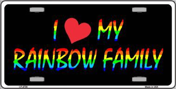 I Love My Rainbow Family Metal Novelty License Plate LP-4738