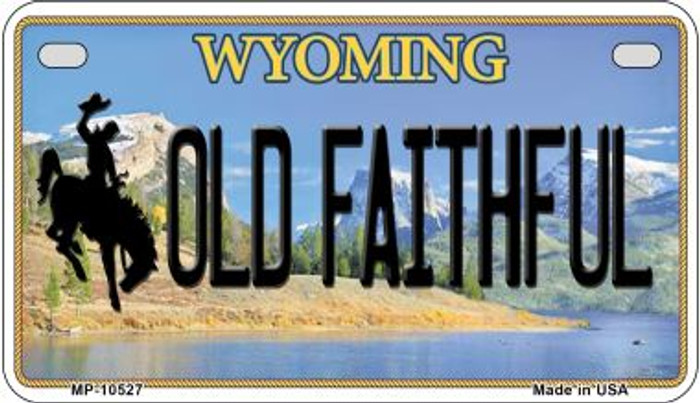 Old Faithful Wyoming Novelty Metal Motorcycle Plate MP-10527