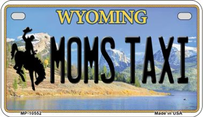 Moms Taxi Wyoming Novelty Metal Motorcycle Plate MP-10552