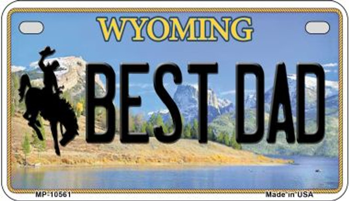 Best Dad Wyoming Novelty Metal Motorcycle Plate MP-10561