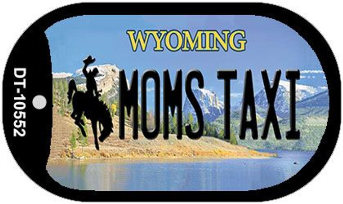 Moms Taxi Wyoming Novelty Metal Dog Tag Necklace DT-10552