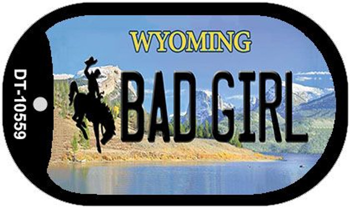 Bad Girl Wyoming Novelty Metal Dog Tag Necklace DT-10559