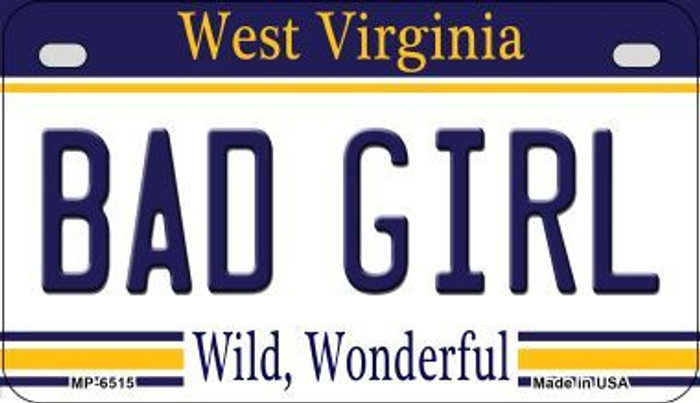 Bad Girl West Virginia Novelty Metal Motorcycle Plate MP-6515