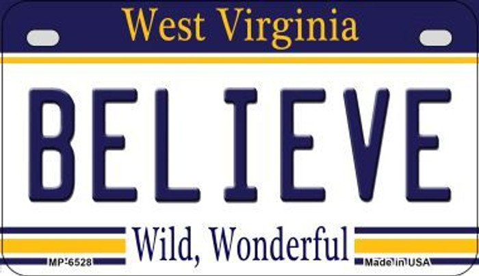 Believe West Virginia Novelty Metal Motorcycle Plate MP-6528