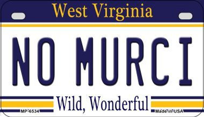 No Murci West Virginia Novelty Metal Motorcycle Plate MP-6534