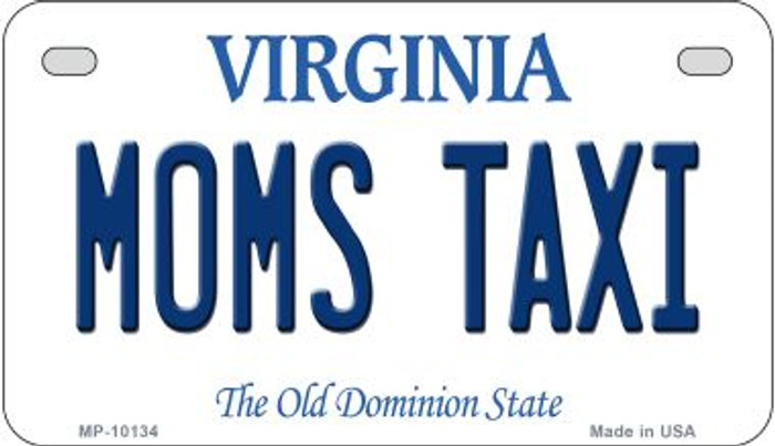 Moms Taxi Virginia Novelty Metal Motorcycle Plate MP-10134