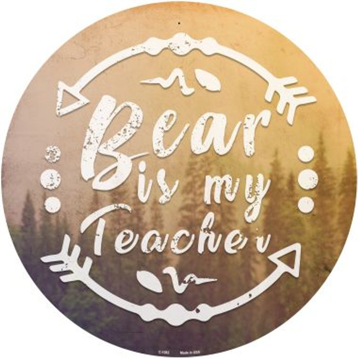Bear is My Teacher Novelty Metal Circular Sign C-1082