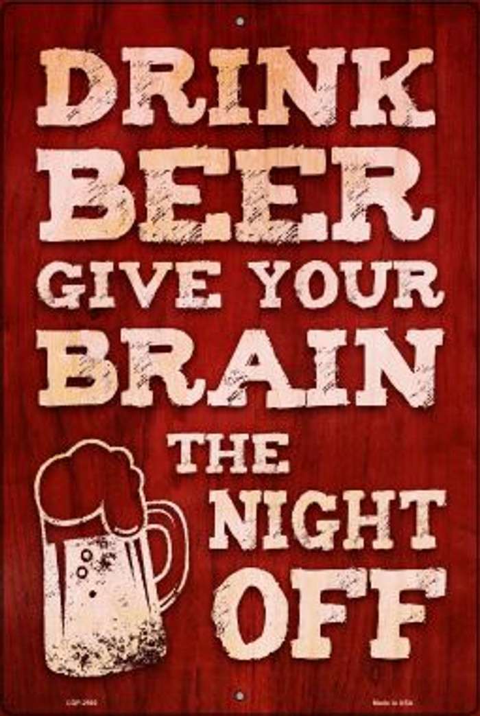 Drink Beer Give Brain Night Off Novelty Metal Large Parking Sign LGP-2592