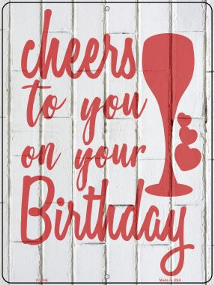 Cheers to Your Birthday Novelty Metal Parking Sign P-2596