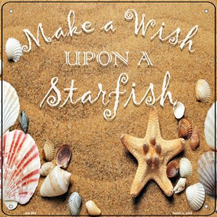 Make A Wish Upon A Starfish Novelty Metal Square Sign SQ-662