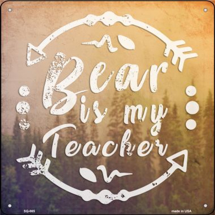 Bear is My Teacher Novelty Metal Square Sign SQ-665