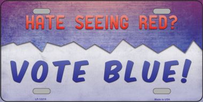 Hate Seeing Red Vote Blue Novelty Metal License Plate LP-12268