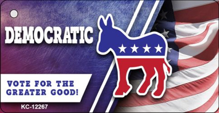Democratic Vote for Greater Good Novelty Metal Key Chain KC-12267