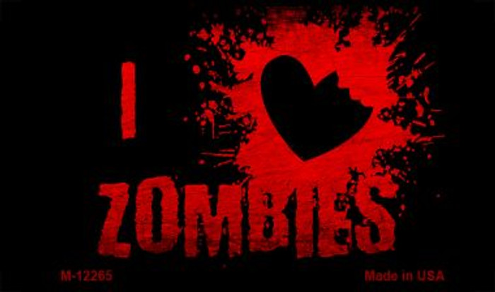 I Love Zombies Novelty Metal Magnet M-12265