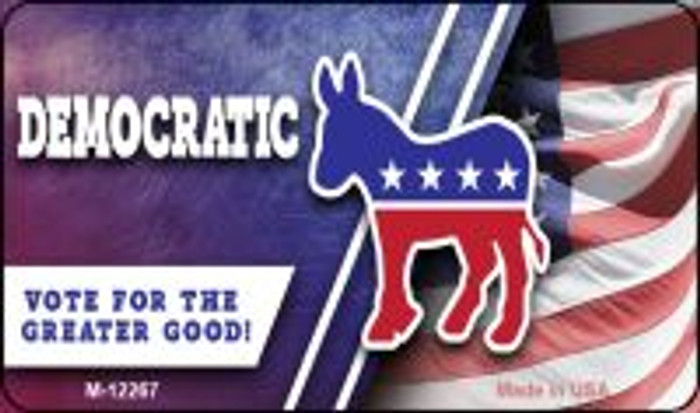 Democratic Vote for Greater Good Novelty Metal Magnet M-12267