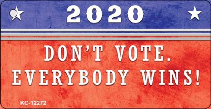 Dont Vote Everyone Wins 2020 Novelty Metal Key Chain KC-12272