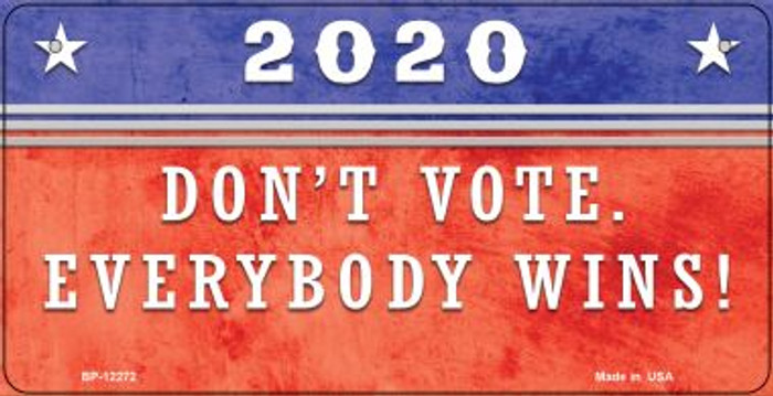 Dont Vote Everyone Wins 2020 Novelty Metal Bicycle Plate BP-12272