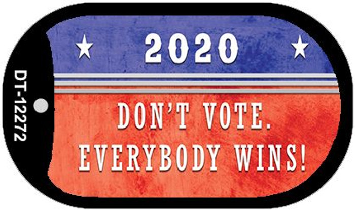 Dont Vote Everyone Wins 2020 Novelty Metal Dog Tag Necklace DT-12272