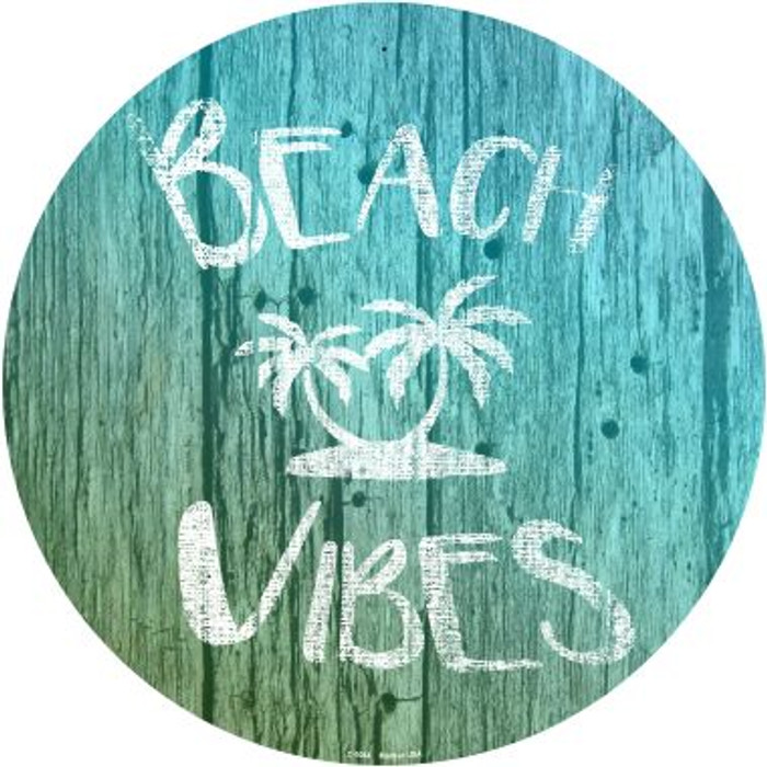 Beach Vibes Novelty Metal Circular Sign C-1084