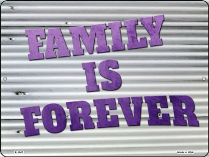 Family is Forever Novelty Metal Parking Sign P-2605
