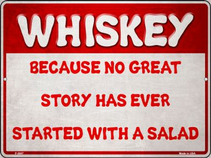 Whiskey and a Great Story Novelty Metal Parking Sign P-2607