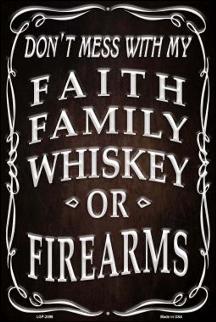 Faith Family Whiskey Novelty Metal Large Parking Sign LGP-2598