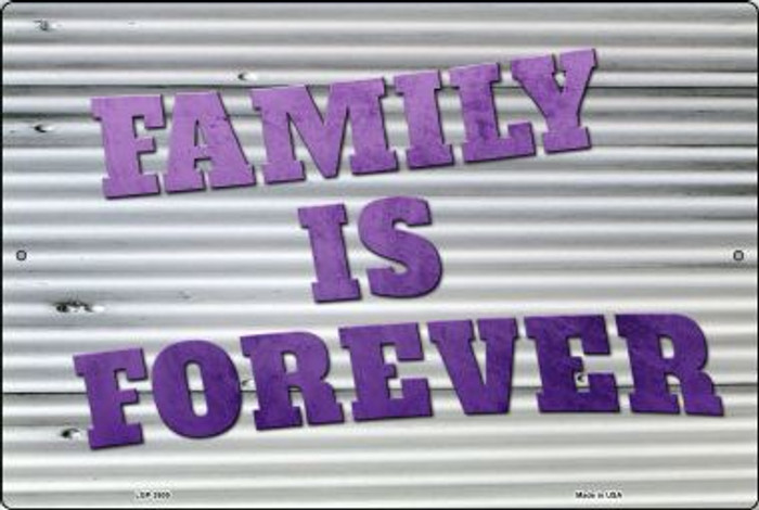 Family is Forever Novelty Metal Large Parking Sign LGP-2605
