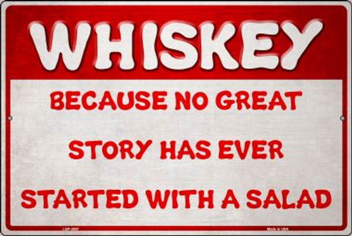 Whiskey and a Great Story Novelty Metal Large Parking Sign LGP-2607