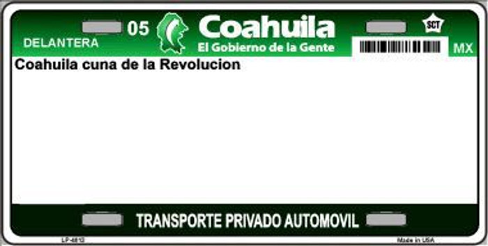 Coahuila Mexico Novelty Background Metal License Plate LP-4813