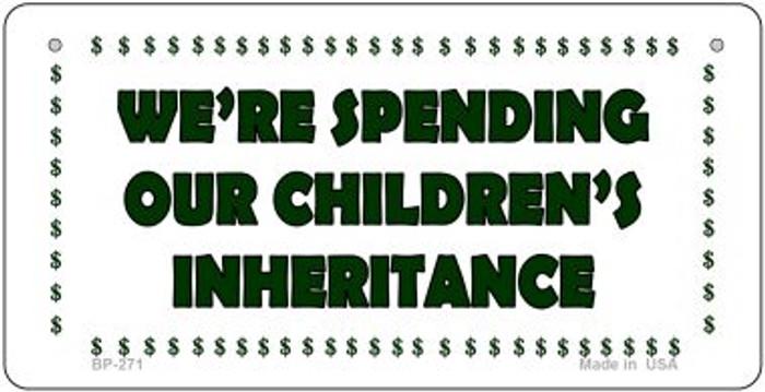 Spending Inheritance Novelty Metal Bicycle Plate BP-271