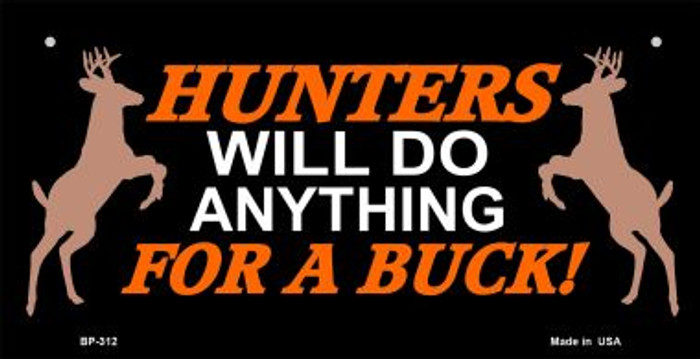 Hunters Will Do Anything Novelty Metal Bicycle Plate BP-312