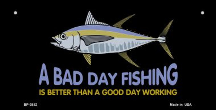 A Bad Day Fishing Novelty Metal Bicycle Plate BP-3882