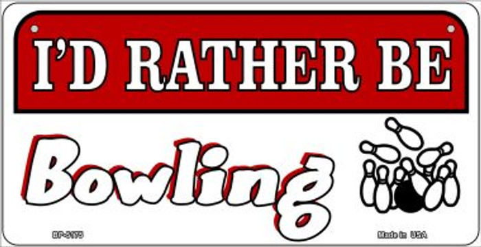 Id Rather Be Bowling Novelty Metal Bicycle Plate BP-5175