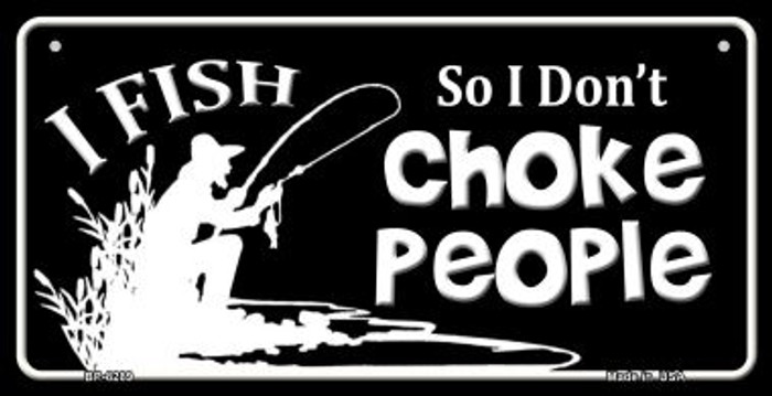 I Dont Choke People Novelty Metal Bicycle Plate BP-8289