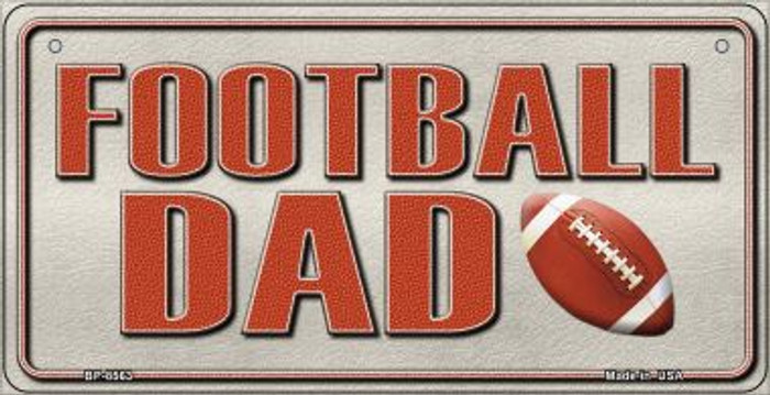 Football Dad Novelty Metal Bicycle Plate BP-8563