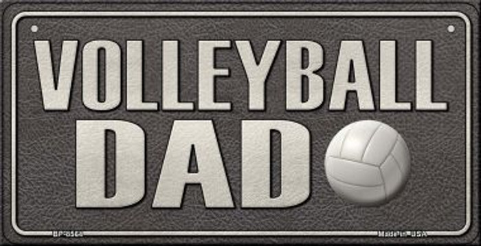 Volleyball Dad Novelty Metal Bicycle Plate BP-8564