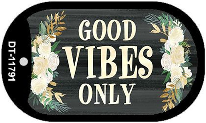 Good Vibes Only Novelty Metal Dog Tag Necklace DT-11791